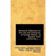 Memorial Addresses on the Life and Character of George Hearst, (a Senator from California, ) ... by Congress (52ndnd Session 1892- States Congress (52ndnd Session 1892-