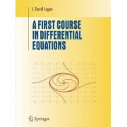 A First Course in Differential Equations by J. David Logan