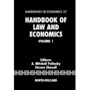 Handbook of Law and Economics: v. 1 by A. Mitchell. Polinsky