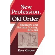 New Profession, Old Order by Kees Gispen