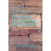 Planning for Balanced Development by Susan Guyette