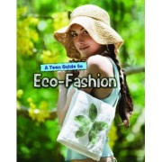 A Teen Guide to Eco-Fashion by Liz Gogerly