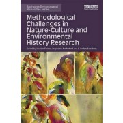 Methodological Challenges in Nature-Culture and Environmental History Research by Jocelyn Thorpe