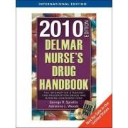 Delmar Nurse's Drug Handbook 2010 by George Spratto