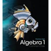 Algebra 1 Student Edition by Randall I. Charles