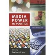 Media Power in Politics by Doris A. Graber