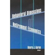 Behavioral Dimensions of Retirement Economics by Henry Aaron
