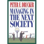 Managing in the Next Society by Peter F Drucker