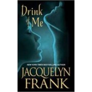 Drink of Me by Jacqueline Frank