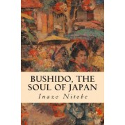 Bushido, the Soul of Japan by Inazo Nitobe
