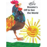 Rooster's Off to See the World by Eric Carle