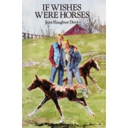 If Wishes Were Horses by Jean Slaughter Doty