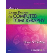 Mosby's Exam Review for Computed Tomography by Daniel N. Demaio