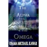 The Alpha and the Omega by Osama Michael Kawar