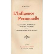 L'influence Personnelle. Hypnotisme, Magnétisme, Télépathie. Traité Mental De La Timidité