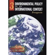 Environmental Policy in an International Context: Volume 3 by Andrew Blowers