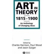 Art in Theory, 1815-1900 by Charles Harrison
