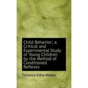 Child Behavior; A Critical and Experimental Study of Young Children by the Method of Conditioned Ref by Florence Mateer