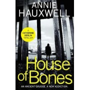 House of Bones by Annie Hauxwell