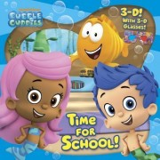 Time for School! (Bubble Guppies) by Random House