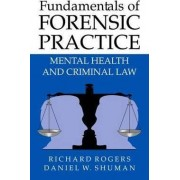 Fundamentals of Forensic Practice by Richard Rogers
