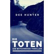 Die Toten. Ein Witchwood-Thriller by Dee Hunter