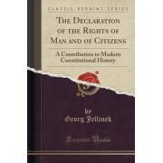 The Declaration of the Rights of Man and of Citizens by Georg Jellinek
