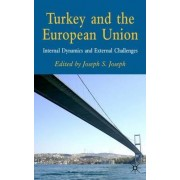 Turkey and the European Union by Joseph S. Joseph