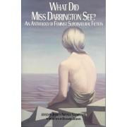 What Did Miss Darrington See? by Jessica Amanda Salmonson