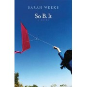 So B it by Sarah Weeks