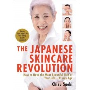 The Japanese Skincare Revolution: How to Have the Most Beautiful Skin of Your Life--At Any Age, Paperback