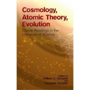 Cosmology, Atomic Theory, Evolution by Sir William Cecil Dampier Dampier