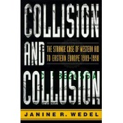 Collision and Collusion by Janine Wedel