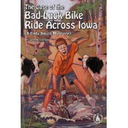 The Case of the Bad-Luck Bike Ride Across Iowa by Dorothy Francis