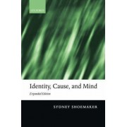 Identity, Cause and Mind: Expanded Edition by Susan Linn Sage Professor of Philosophy Sydney Shoemaker
