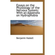 Essays on the Physiology of the Nervous System by Benjamin Haskell