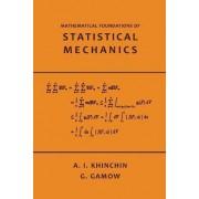 Mathematical Foundations of Statistical Mechanics by A Khinchin
