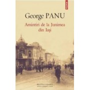 Amintiri de la Junimea din Iasi - George Panu