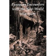 European Encounters with the New World by Mr. Anthony Pagden