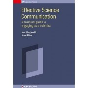 Effective Science Communication: A Practical Guide to Engaging as a Scientist 2016 by Sam Illingworth