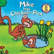 Mike Has Chicken-Pox by Jenny Leigh
