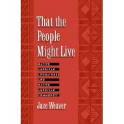 That the People Might Live by Jace Weaver