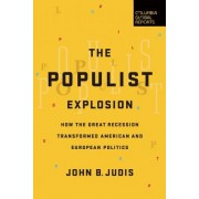 The Populist Explosion: How the Great Recession Transformed American and European Politics