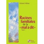 """Racines Familiales De La """"Mal A Dit - La Suite"""