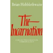 The Incarnation by Brian Hebblethwaite