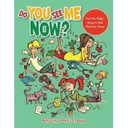 Do You See Me Now? Find the Hidden Objects Kids Activity Book by Activity Attic Books