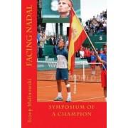 Facing Nadal by Scoop Malinowski