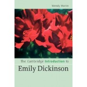 The Cambridge Introduction to Emily Dickinson by Wendy Martin