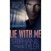 Lie with Me by Stephanie Tyler