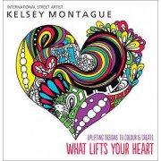 What Lifts Your Heart by Kelsey Montague
